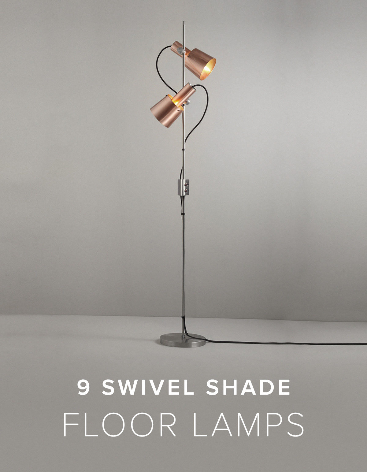 9 Swivel Shade Floor Lamps