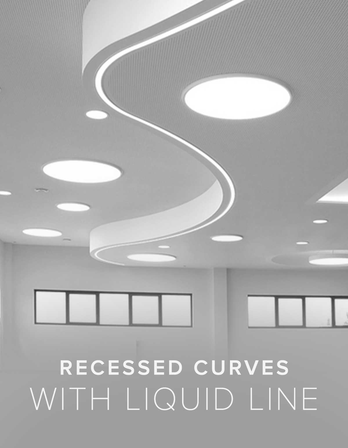 Recessed Curves with Liquid Line