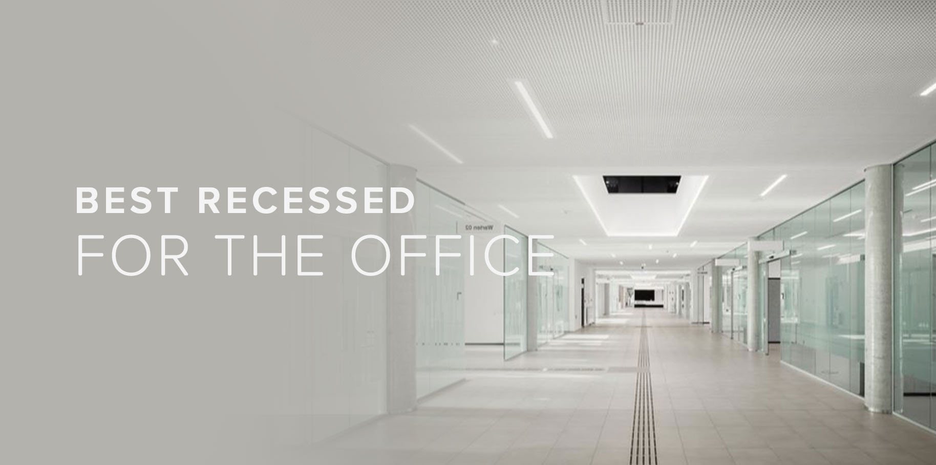 Best Recessed Lighting for the Office