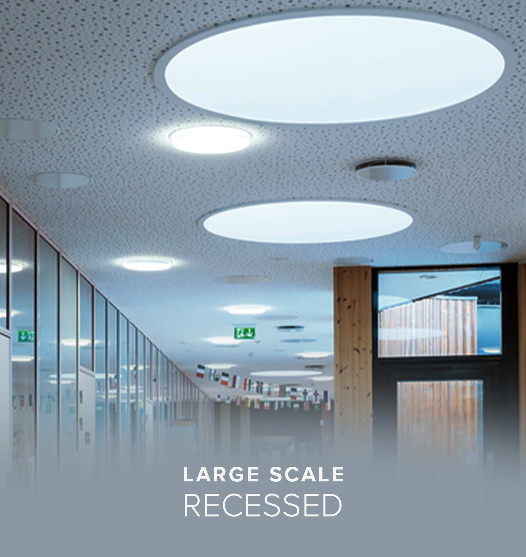 Large Scale Recessed